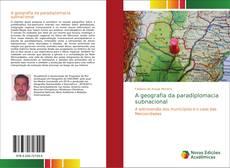 Bookcover of A geografia da paradiplomacia subnacional