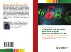 Copertina di Esteganografia de Dados em Vídeos Digitais, Segurança da Informação