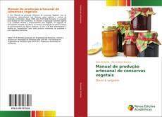 Bookcover of Manual de produção artesanal de conservas vegetais