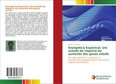 Capa do livro de Energética Espectral: Um estudo do impacto do aumento dos gases estufa