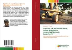 Bookcover of Política de esporte e lazer como educação emancipatória da juventude