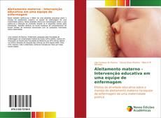 Bookcover of Aleitamento materno - Intervenção educativa em uma equipe de enfermagem