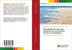 Qualidade de vida dos usuários do transporte fluvial na Amazônia kitap kapağı