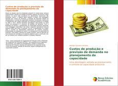 Portada del libro de Custos de produção e previsão de demanda no planejamento da capacidade