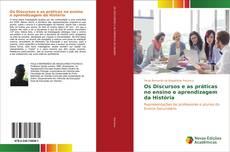 Os Discursos e as práticas no ensino e aprendizagem da História的封面