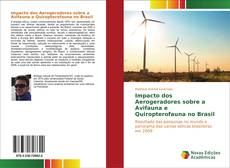Bookcover of Impacto dos Aerogeradores sobre a Avifauna e Quiropterofauna no Brasil