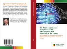 Обложка Um Framework para recuperação de informações em repositório de vídeos