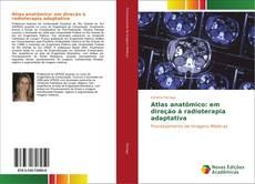 Copertina di Atlas anatômico: em direção à radioterapia adaptativa