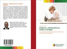 Capa do livro de Infância, adolescência, mídia e drogas