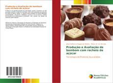 Capa do livro de Produção e Avaliação de bombom com recheio de açúcar