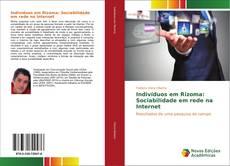 Copertina di Indivíduos em Rizoma: Sociabilidade em rede na Internet