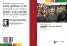 Bookcover of Os valores do patrimônio cultural