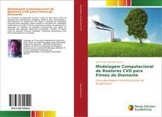 Modelagem Computacional de Reatores CVD para Filmes de Diamante的封面