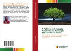 Borítókép a  A Politica de Educação Ambiental na Formação dos Jovens e Adultos - hoz