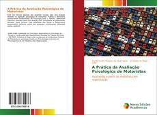 Copertina di A Prática da Avaliação Psicológica de Motoristas