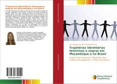 Bookcover of Trajetórias identitárias femininas e negras em Moçambique e no Brasil