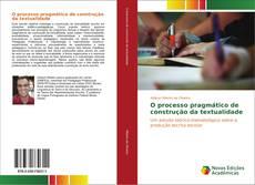 Bookcover of O processo pragmático de construção da textualidade