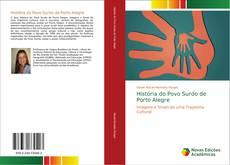 Couverture de História do Povo Surdo de Porto Alegre