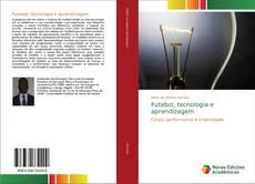 Bookcover of Futebol, tecnologia e aprendizagem