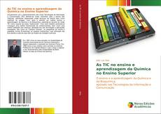 Bookcover of As TIC no ensino e aprendizagem da Química no Ensino Superior