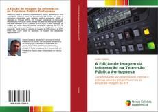 Capa do livro de A Edição de Imagem da Informação na Televisão Pública Portuguesa