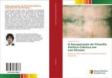 A Recuperação da Filosofia Política Clássica em Leo Strauss kitap kapağı