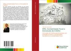 Bookcover of IFRS, Contabilidade Fiscal e Concessão de Crédito