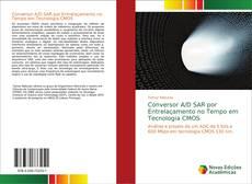 Capa do livro de Conversor A/D SAR por Entrelaçamento no Tempo em Tecnologia CMOS