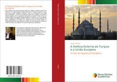 Copertina di A Política Externa da Turquia e a União Europeia