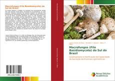 Macrofungos (Filo Basidiomycota) do Sul do Brasil kitap kapağı