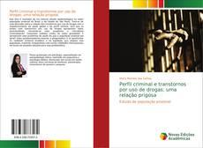 Portada del libro de Perfil criminal e transtornos por uso de drogas: uma relação prigosa
