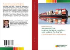 Bookcover of A sistemática de movimentação de containers pelo porto do Rio Grande