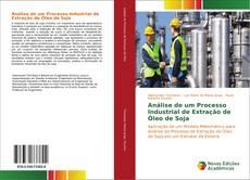 Couverture de Análise de um Processo Industrial de Extração de Óleo de Soja