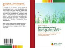Bookcover of Maternidade, Corpos Femininos e Saúde Pública em Campina Grande-PB