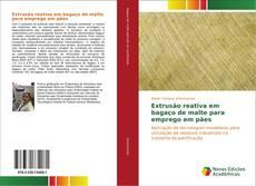 Capa do livro de Extrusão reativa em bagaço de malte para emprego em pães