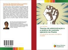 Copertina di Teorias da administração e a prática do controle operário na Flasko