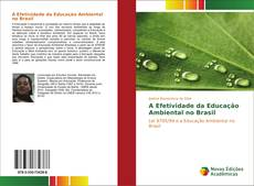 Bookcover of A Efetividade da Educação Ambiental no Brasil