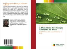 A Efetividade da Educação Ambiental no Brasil kitap kapağı