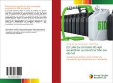 Обложка Estudo da corrosão do aço inoxidável austenítico 304 em etanol