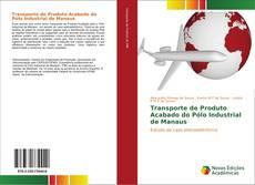 Borítókép a  Transporte de Produto Acabado do Pólo Industrial de Manaus - hoz