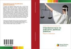 Borítókép a  Ciberdemocracia no Judiciário: políticas públicas - hoz