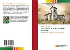 Capa do livro de Ser igreja é fazer missão integral
