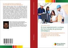 Bookcover of O nível operacional e a etapa de formulação do processo estratégico