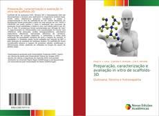 Capa do livro de Preparação, caracterização e avaliação in vitro de scaffolds-3D
