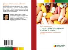 Bookcover of O Ensino de Farmacologia no Nordeste Brasileiro