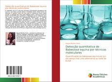 Bookcover of Detecção quantitativa de Babesiose equina por técnicas moleculares