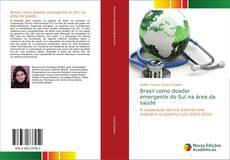 Bookcover of Brasil como doador emergente do Sul na área da saúde