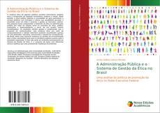 Bookcover of A Administração Pública e o Sistema de Gestão da Ética no Brasil