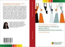 Bookcover of Possibilidades e limites da dança, para o empoderamento das mulheres