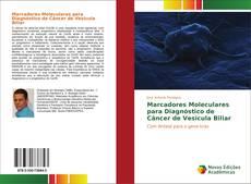 Bookcover of Marcadores Moleculares para Diagnóstico de Câncer de Vesícula Biliar
